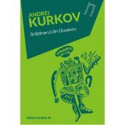 Gradinarul din Oceakov - Andrei Kurkov