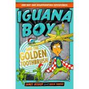 Iguana Boy and the Golden Toothbrush - James Bishop
