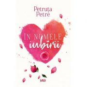 In numele iubirii - Petruta Petre