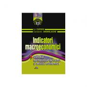 Indicatori macroeconomici. Continut, metodologie de calcul si analiza economica - Ion Capanu, Constantin Anghelache