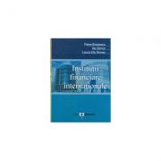 Institutii financiare internationale - Petre Brezeanu, Ilie Simon, Laura Elly Novac