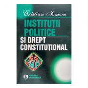 Institutii politice si drept constitutional - Cristian Ionescu