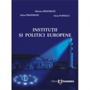 Institutii si politici europene - Alina Profiroiu, Marius Profiroiu, Irina Popescu