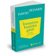 Insusirea bunului gasit. Jurnale (1977 - 2002) - David Sedaris