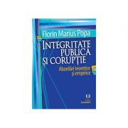 Integritate publica si coruptie. Abordari teoretice si empirice - Florin Marius Popa
