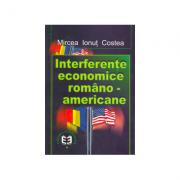 Interferente economice romsno-americane - Mircea Ionut Costea