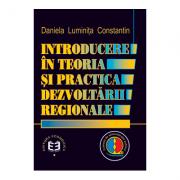 Introducere in teoria si practica dezvoltarii regionale - Daniela Luminita Constantin