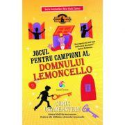 Jocul pentru campioni al domnului Lemoncello, volumul 4 - Chris Grabenstein