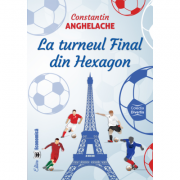 La turneul Final din Hexagon - Constantin Anghelache