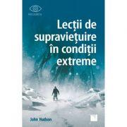 Lectii de supravietuire in conditii extreme - John Hudson