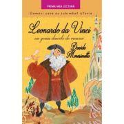 Leonardo Da Vinci, un geniu dincolo de veacuri - Davide Morosinotto