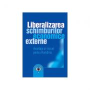 Liberalizarea schimburilor economice externe: avantaje si riscuri pentru Romania - Nita Dobrota