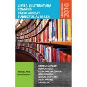 Limba si literatura romana bacalaureat subiectul 3 - Mircea Mot (coord.)