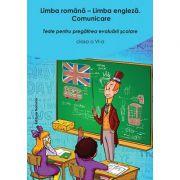 Limba romana - limba engleza clasa a VI-a. Editia 2. Teste pentru pregatirea evaluarii scolare