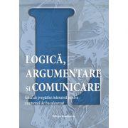 Logica, argumentare si comunicare. Ghid de pregatire intensiva pentru examenul de bacalaureat - Brumarel Ciutan