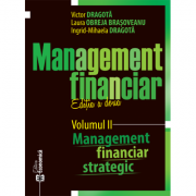 Management financiar. Editia II. Volumul II. Management financiar strategic	 - Victor Dragota, Laura Obreja Brasoveanu, Ingrid-Mihaela Dragota