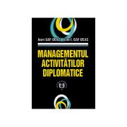 Managementul activitatilor diplomatice - Ioan Gaf-Deac, Ioan I. Gaf-Deac