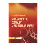 Managementul comparat al resurselor umane - Cristian-Virgil Marinas