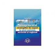 Managementul strategiilor de export la nivel national, sectorial si regional - Costin Lianu