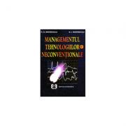 Managementul tehnologiilor neconventionale, volumul I - Radu Dumitru Marinescu, Niculae Ion Marinescu
