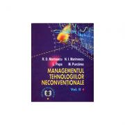 Managementul tehnologiilor neconventionale, volumul II - Radu Dumitru Marinescu, Niculae Ion Marinescu, Liliana Popa, Mihail Purcarea