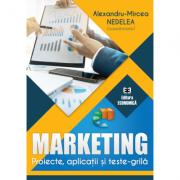 Marketing. Proiecte, aplicatii si teste-grila - Alexandru-Mircea Nedelea