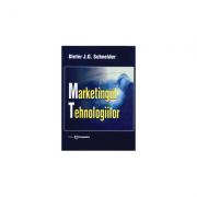 Marketingul tehnologiilor - Dieter J. G. Schneider
