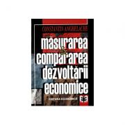 Masurarea si compararea dezvoltarii economice - Constantin Anghelache