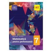 Matematica pentru performanta - Clasa 7 - Eduard Dancila, Ioan Dancila