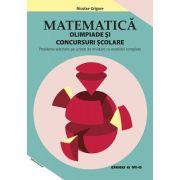 Matematica. Olimpiade si concursuri scolare clasa a VI-a - Nicolae Grigore