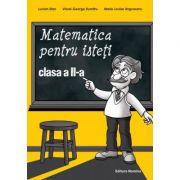 Matematica pentru isteti clasa a II-a - Lucian Stan, Viorel-George Dumitru