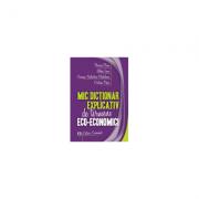 Mic dictionar explicativ de termeni eco-economici - Florina Bran, Ildikó Ioan, Carmen Valentina Rqdulescu, Cristina Popa