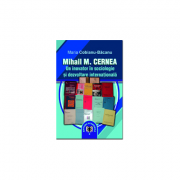 Mihail M. Cernea. Un inovator in sociologie si dezvoltare internationala - Maria Cobianu-Bacanu