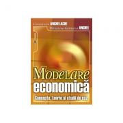 Modelare economica. Concepte, teorie si studii de caz - Constantin Anghelache, Madalina Gabriela Anghel