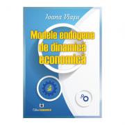 Modele endogene de dinamica economica - Ioana Viasu
