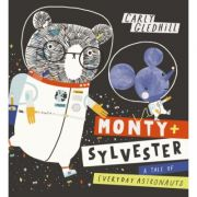 Monty + Sylvester: A Tale of Everyday Astronauts - Carly Gledhill