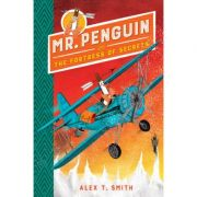 Mr Penguin and the Fortress of Secrets - Alex T. Smith