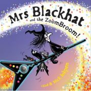 Mrs Blackhat and the ZoomBroom - Mick Inkpen, Chloe Inkpen