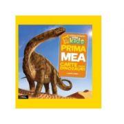 National Geographic. Prima mea carte despre dinozauri