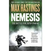 Nemesis: The Battle for Japan, 1944-45 - Max Hastings