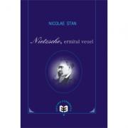 Nietzsche, ermitul vesel - Nicolae Stan