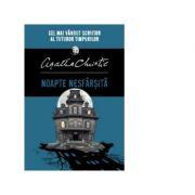 NOAPTE NESFARSITA - Agatha Christie