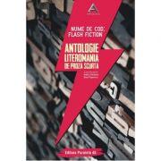 Nume de cod: Flash fiction. Antologie Literomania de proza scurta - Adina Dinitoiu, Raul Popescu