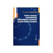 Pentru cresterea competitivitatii intreprinderilor romanesti pe piata Uniunii Europene - Constantin Barbulescu