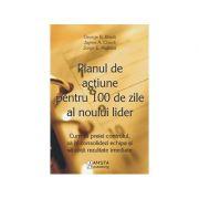 Planul de actiune pentru 100 de zile al noului lider - George B. Bradt, Jayme A. Check, Jorge E. Pedraza