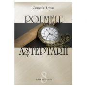 Poemele asteptarii - Corneliu Livanu