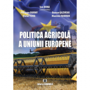 Politica agricola a Uniunii Europene - Ion Dona, Philippe Burny, Benon Gaziński, Elena Toma, Maxime Habran