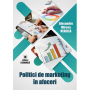 Politici de marketing in afaceri - Alexandru-Mircea Nedelea