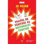 Praful de vanturi al doctorului Proctor. Seria Doctor Proctor, volumul1 - Jo Nesbo