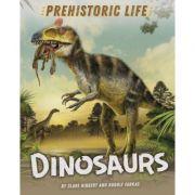 Prehistoric Life: Dinosaurs - Clare Hibbert